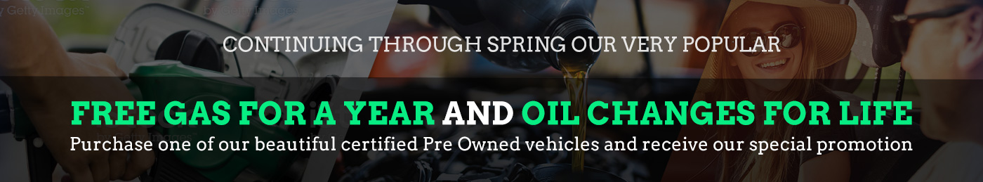 Get Free Gas for a Year and Oil change for life!
